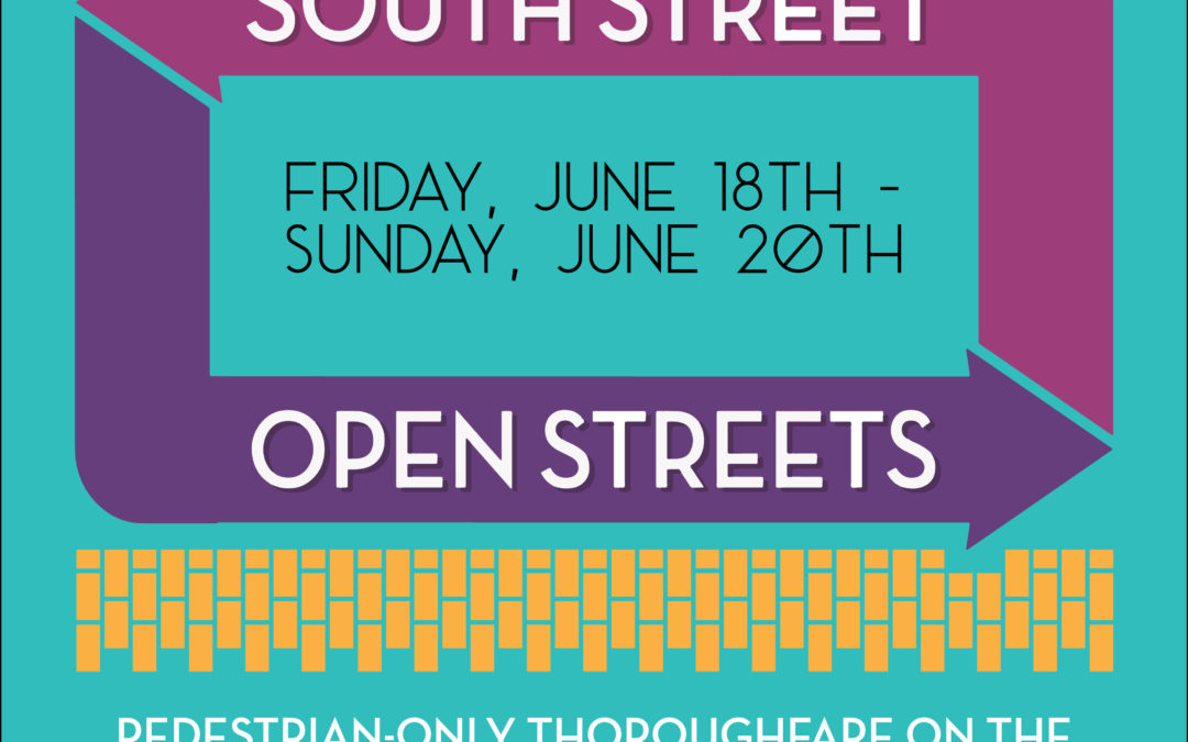 South Street Open Streets — June 18-20, 2021