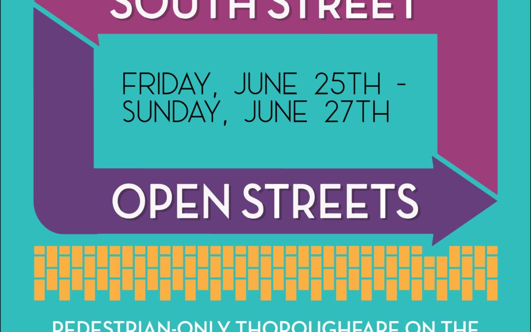 South Street Open Streets — June 25-27, 2021