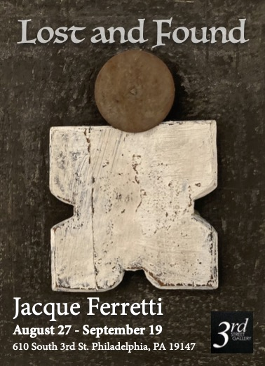 """Jacque Ferretti """"Lost and Found"""" — 3rd Street Gallery"""